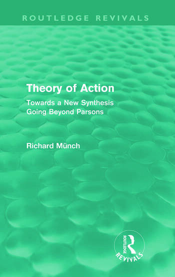 Theory of Action (Routledge Revivals) Towards a New Synthesis Going Beyond Parsons book cover