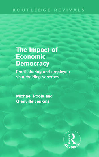 The Impact of Economic Democracy (Routledge Revivals) Profit-sharing and employee-shareholding schemes book cover