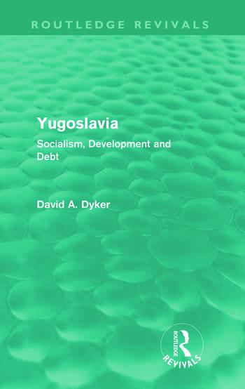 Yugoslavia (Routledge Revivals) Socialism, Development and Debt book cover