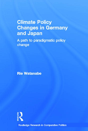 Climate Policy Changes in Germany and Japan A Path to Paradigmatic Policy Change book cover