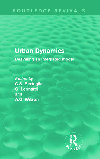 Urban Dynamics (Routledge Revivals) Designing an integrated model book cover