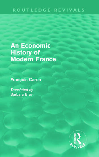 An Economic History of Modern France (Routledge Revivals) book cover