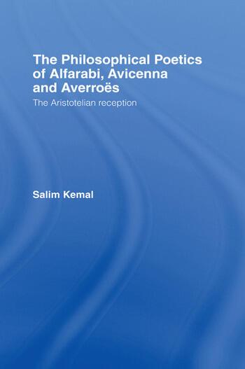The Philosophical Poetics of Alfarabi, Avicenna and Averroes The Aristotelian Reception book cover