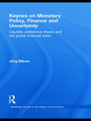 Keynes on Monetary Policy, Finance and Uncertainty Liquidity Preference Theory and the Global Financial Crisis book cover