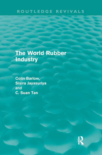 The World Rubber Industry (Routledge Revivals) book cover