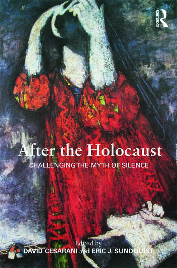After the Holocaust Challenging the Myth of Silence book cover