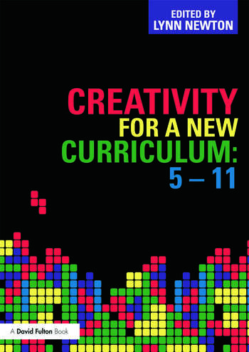 Creativity for a New Curriculum: 5-11 book cover