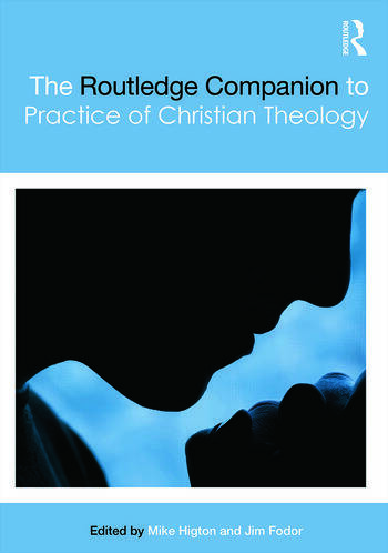 The Routledge Companion to the Practice of Christian Theology book cover