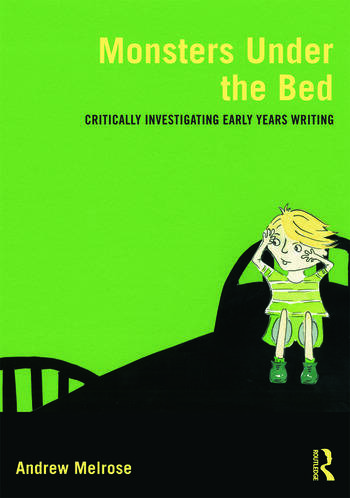 Monsters Under the Bed Critically investigating early years writing book cover