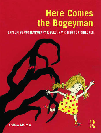 Here Comes the Bogeyman Exploring contemporary issues in writing for children book cover