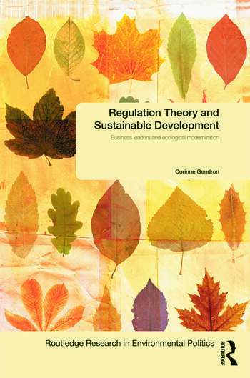 Regulation Theory and Sustainable Development Business Leaders and Ecological Modernisation book cover