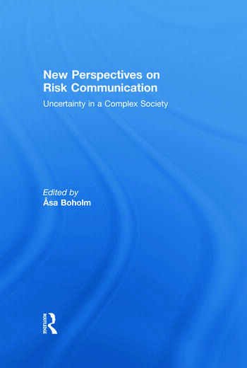New Perspectives on Risk Communication Uncertainty in a Complex Society book cover