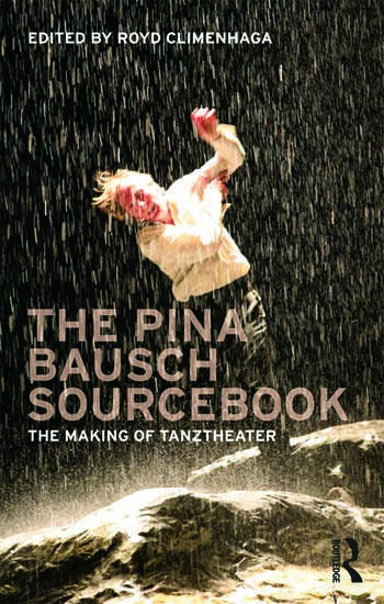 The Pina Bausch Sourcebook The Making of Tanztheater book cover