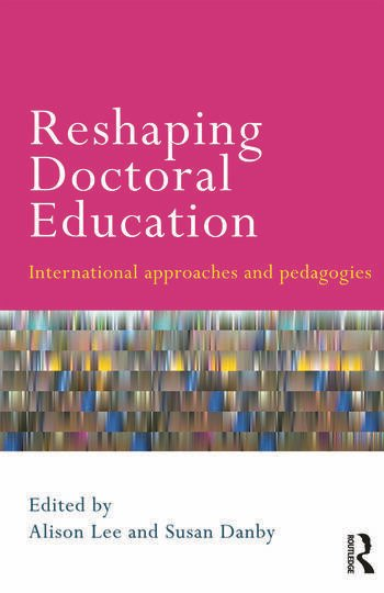 Reshaping Doctoral Education International Approaches and Pedagogies book cover