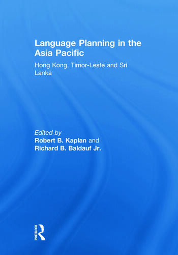 Language Planning in the Asia Pacific Hong Kong, Timor-Leste and Sri Lanka book cover