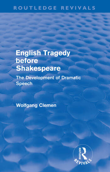 English Tragedy before Shakespeare The Development of Dramatic Speech book cover