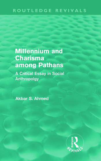 Millennium and Charisma Among Pathans (Routledge Revivals) A Critical Essay in Social Anthropology book cover
