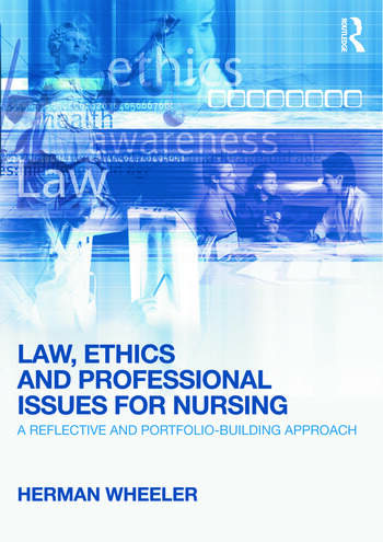 Law, Ethics and Professional Issues for Nursing A Reflective and Portfolio-Building Approach book cover