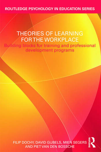 Theories of Learning for the Workplace Building blocks for training and professional development programs book cover