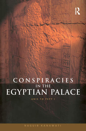 Conspiracies in the Egyptian Palace Unis to Pepy I book cover