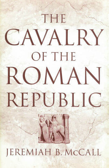 The Cavalry of the Roman Republic book cover