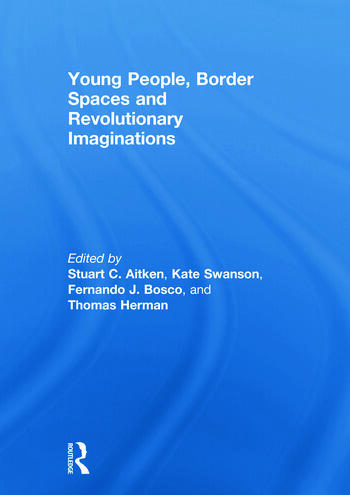 Young People, Border Spaces and Revolutionary Imaginations book cover