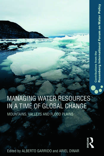Managing Water Resources in a Time of Global Change Contributions from the Rosenberg International Forum on Water Policy book cover