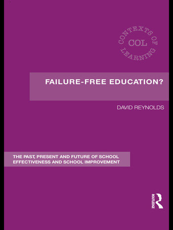 Failure-Free Education? The Past, Present and Future of School Effectiveness and School Improvement book cover