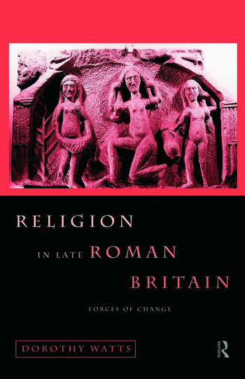 Religion in Late Roman Britain Forces of Change book cover