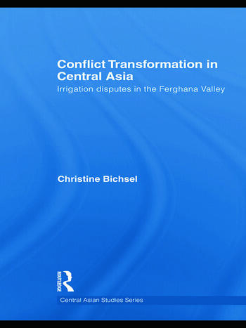 Conflict Transformation in Central Asia Irrigation disputes in the Ferghana Valley book cover