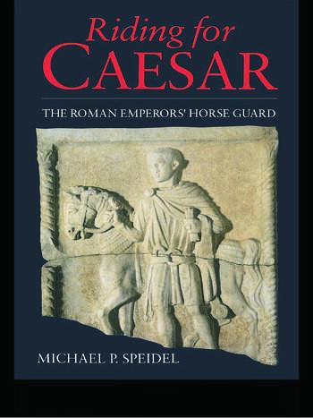 Riding for Caesar The Roman Emperor's Horseguard book cover