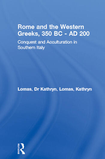 Rome and the Western Greeks, 350 BC - AD 200 Conquest and Acculturation in Southern Italy book cover
