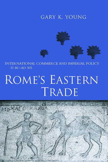 Rome's Eastern Trade International Commerce and Imperial Policy 31 BC - AD 305 book cover