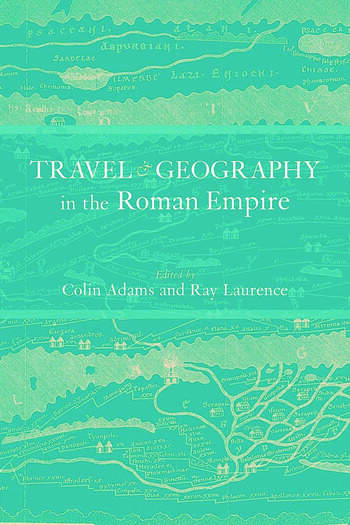Travel and Geography in the Roman Empire book cover