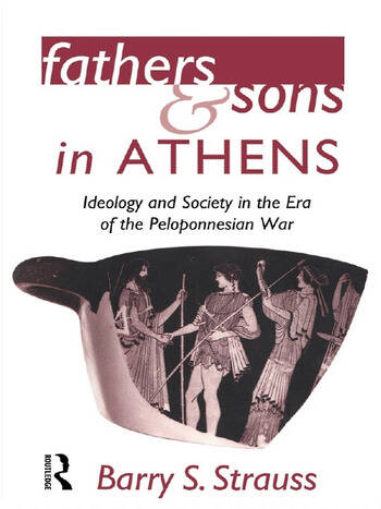 Fathers and Sons in Athens Ideology and Society in the Era of the Peloponnesian War book cover