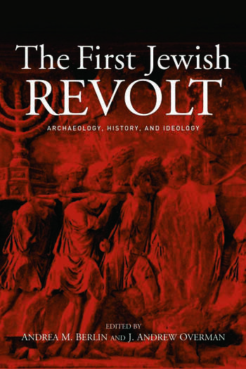 The First Jewish Revolt Archaeology, History and Ideology book cover