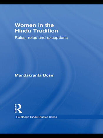 Women in the Hindu Tradition Rules, Roles and Exceptions book cover