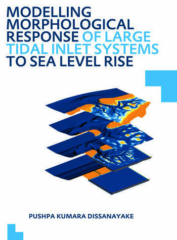 Modelling Morphological Response of Large Tidal Inlet Systems to Sea Level Rise UNESCO-IHE PhD Thesis book cover