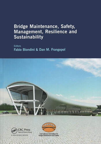 Bridge Maintenance, Safety, Management, Resilience and Sustainability Proceedings of the Sixth International IABMAS Conference, Stresa, Lake Maggiore, Italy, 8-12 July 2012 book cover