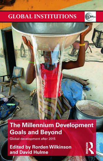 The Millennium Development Goals and Beyond Global Development after 2015 book cover