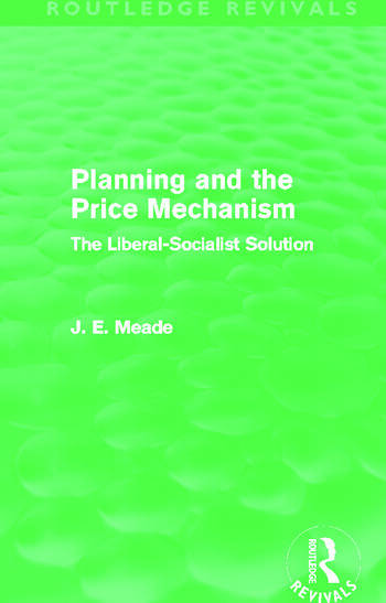 Planning and the Price Mechanism (Routledge Revivals) The Liberal-Socialist Solution book cover