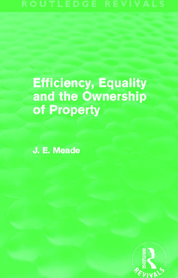 Efficiency, Equality and the Ownership of Property (Routledge Revivals) book cover