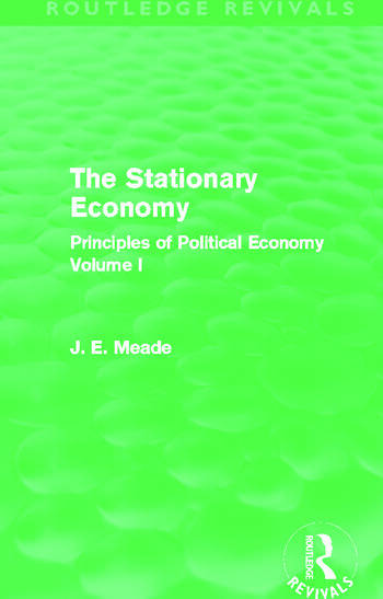 The Stationary Economy (Routledge Revivals) Principles of Political Economy Volume I book cover