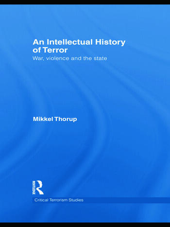 An Intellectual History of Terror War, Violence and the State book cover