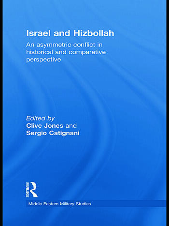Israel and Hizbollah An Asymmetric Conflict in Historical and Comparative Perspective book cover