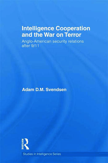 Intelligence Cooperation and the War on Terror Anglo-American Security Relations after 9/11 book cover