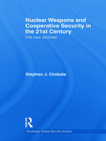 Nuclear Weapons and Cooperative Security in the 21st Century The New Disorder book cover