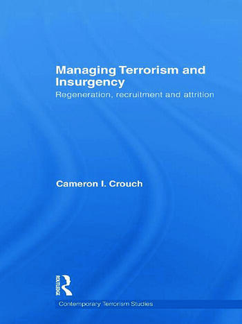 Managing Terrorism and Insurgency Regeneration, Recruitment and Attrition book cover
