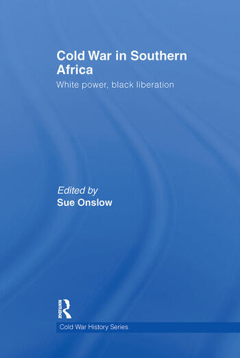 Cold War in Southern Africa White Power, Black Liberation book cover