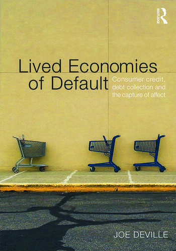 Lived Economies of Default Consumer Credit, Debt Collection and the Capture of Affect book cover